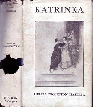 Katrinka. The Story of a Russian Child.: HASKELL, Helen Eggleston