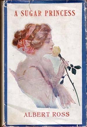 A Sugar Princess.: ROSS, Albert (Linn