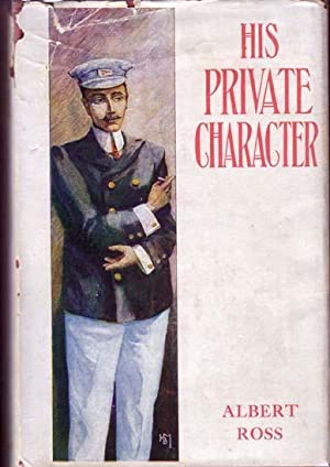 His Private Character.: ROSS, Albert (Linn