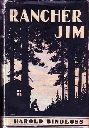 Rancher Jim.: BINDLOSS, Harold
