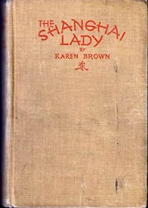 The Shanghai Lady.: BROWN, Karen