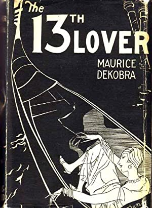 The 13th Lover.: DEKOBRA, Maurice