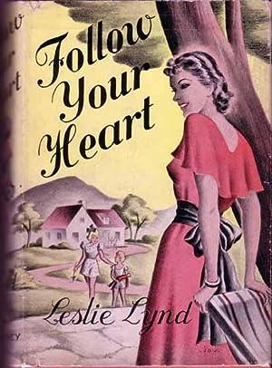 Follow Your Heart.: LYND, Leslie