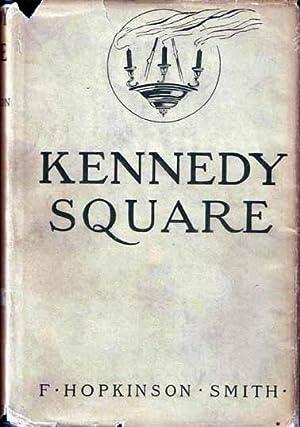 Kennedy Square.: SMITH, F Hopkinson