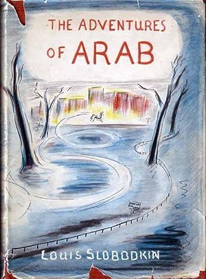 The Adventures of Arab.: SLOBODKIN, Louis