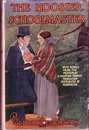 The Hoosier Schoolmaster.: EGGLESTON, Edward.