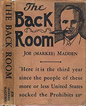 The Back Room [Signed and Inscribed]: MADDEN, Joe (Markee)