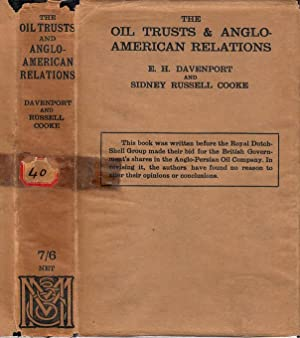 The Oil Trusts & Anglo-American Relations: DAVENPORT, E. H.