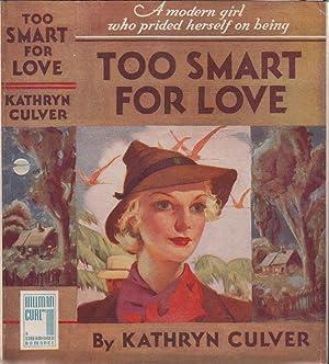 Too Smart for Love: CULVER, Kathryn (Pseudonym Davis Dresser / Brett Halliday)