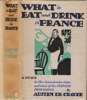 What to Eat and Drink in France.: NON-FICTION] CROZE, Austin
