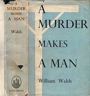 A Murder Makes a Man: WALSH, William