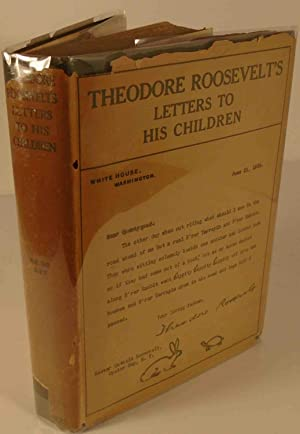 Theodore Roosevelt's Letters to His Children: ROOSEVELT, Theodore (edited