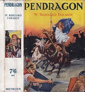 Pendragon [SIGNED AND INSCRIBED]: FARADAY, W. Barnard