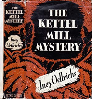 The Kettel Mill Mystery: OELLRICHS, Inez