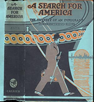 A Search for America, The Odyssey of: GROVE, Frederick Philip