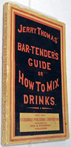 The Bar-Tender's [Bartenders] Guide; or, How to: THOMAS, Jerry