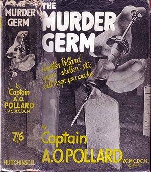 The Murder Germ: POLLARD, Captain A. O. (Alfred Oliver)