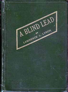 A Blind Lead: Daring and Thrilling Adventures,: LYNCH, Lawrence L