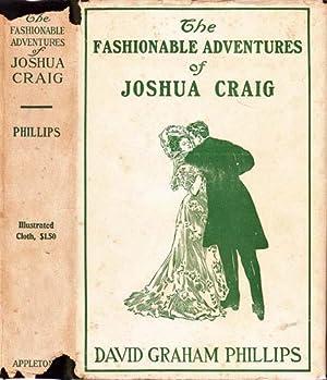 The Fashionable Adventures of Joshua Craig: PHILLIPS, David Graham