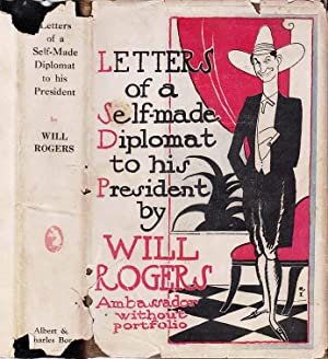 Letters Of A Self Made Diplomat To: ROGERS, Will