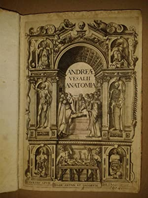 ANDREAE VESALII ANATOMIA. Addita nunc postremo etiam: Andreas Vesalius (Vesalio)