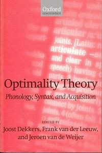 Optimality Theory. Phonology, Syntax and Acquisition.