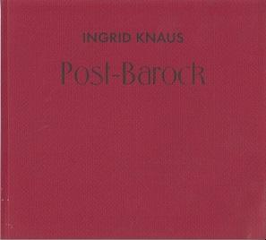Post-Barock.: Knaus, Ingrid: