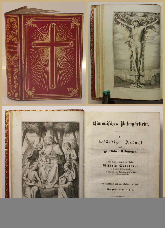 Himmlisches Palmgärtlein. Zur beständigen Andacht und geistlichen: Nakatenus, Wilhelm