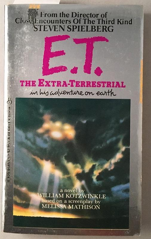 E.T. The Extra-Terrestrial (Signed Paperback Original) (Film Related) KOTZWINKLE, William