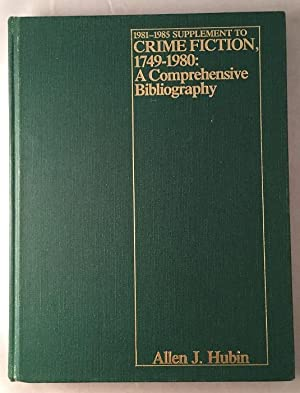 1981-1985 Supplement to Crime Fiction, 1749-1980: A Comprehensive Bibliography
