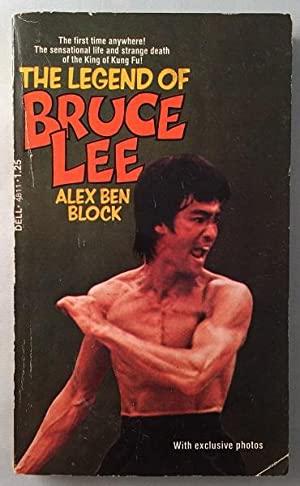 The Legend of Bruce Lee; The first time anywhere! The sensational life and strange death of the K...