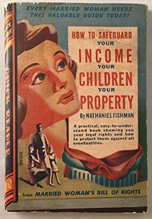 How to Safeguard Your Income, Your Children, Your Property (Royce Quick Reader Series); A practic...