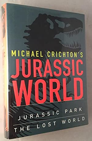 Jurassic World (SIGNED FIRST EDITION); First Combined Edition of Jurassic Park & The Lost World