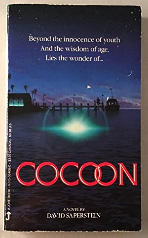 Cocoon; Beyond the innocence of youth and the wisdom of age, Lies the wonder of.