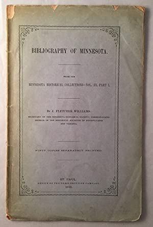 Bibliography of Minnesota (From the Minnesota Historical Collections - Vol. III, Part I)