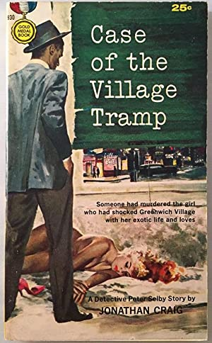 Case of the Village Tramp; Someone had murdered the girl who had shocked Greenwich Village with h...