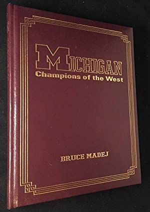 Michigan: Champions of the West (SIGNED BY: Sports) MADEJ, Bruce;
