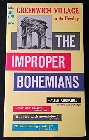 The Improper Bohemians; Greenwich Village in its Heyday