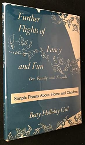 Further Flights of Fancy and Fun -: Poetry) GILL, Betty
