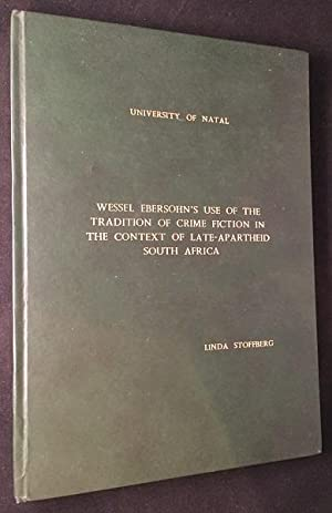Wessel Ebersohn's Use of the Tradition of Crime Fiction in the Context of Late-Apartheid South Af...