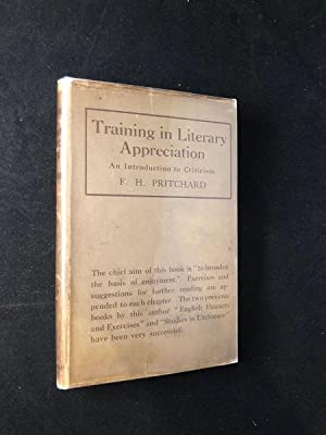 Training in Literary Appreciation: An Introduction to Criticism (IN SCARCE ORIGINAL DJ)
