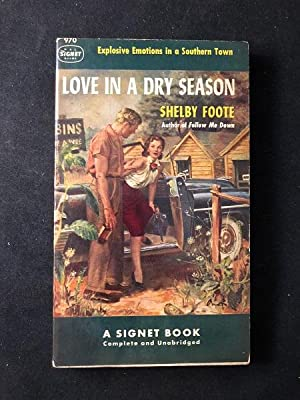 Love in a Dry Season; Explosive Emotions in a Southern Town