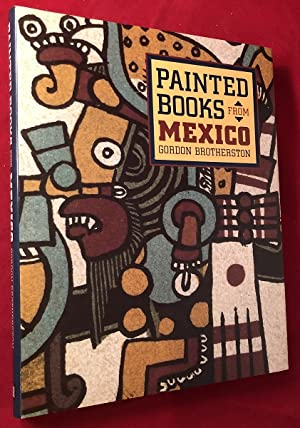 Painted Books from Mexico: Codices in UK Collections and the World they Represent