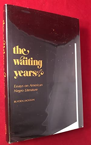 The Waiting Years: Essays on American Negro Literature