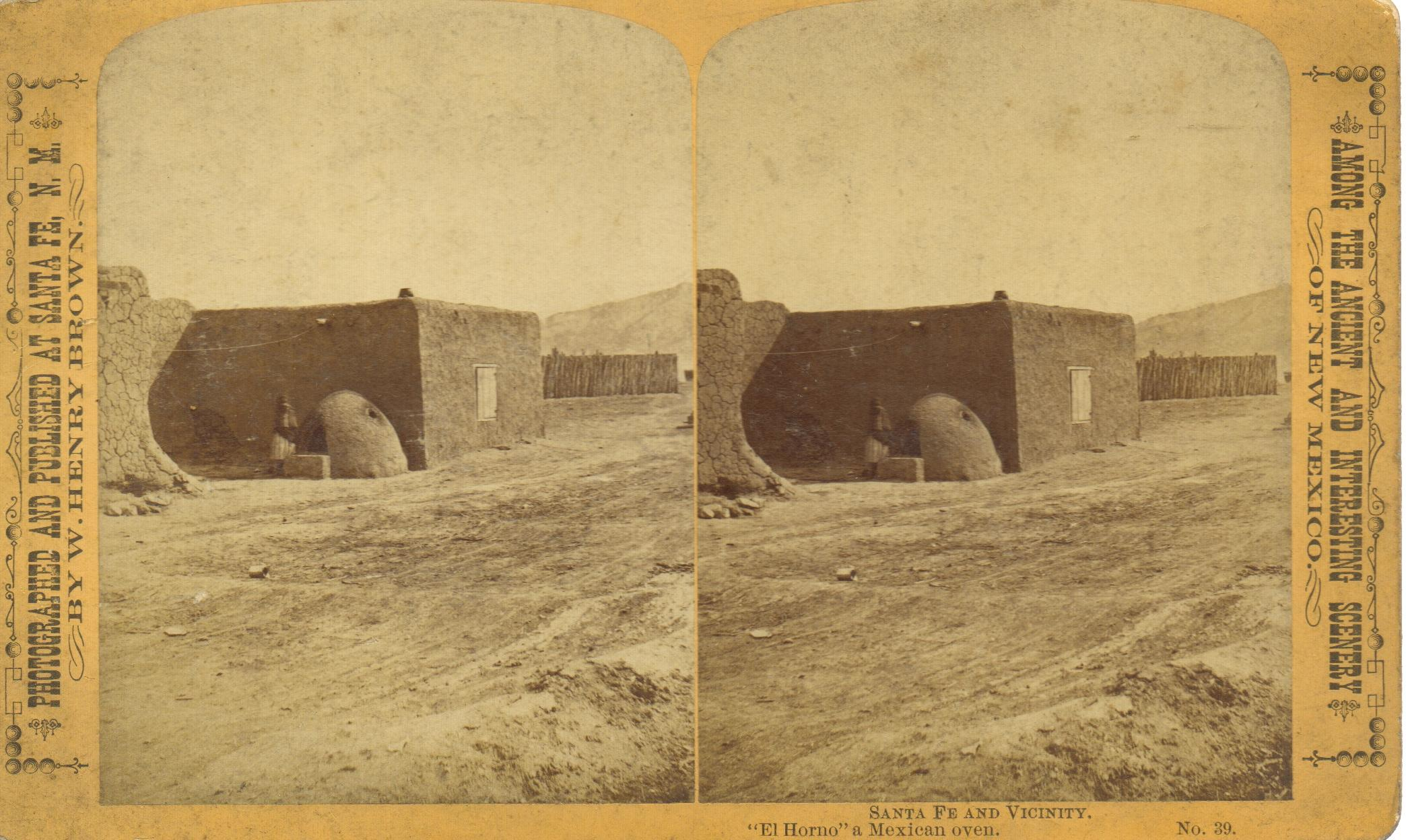 """Santa Fe and Vicinity. """"""""El Horno"""""""" a Mexican Oven No. 39 Stereoview Brown, W. Henry Very Good"""