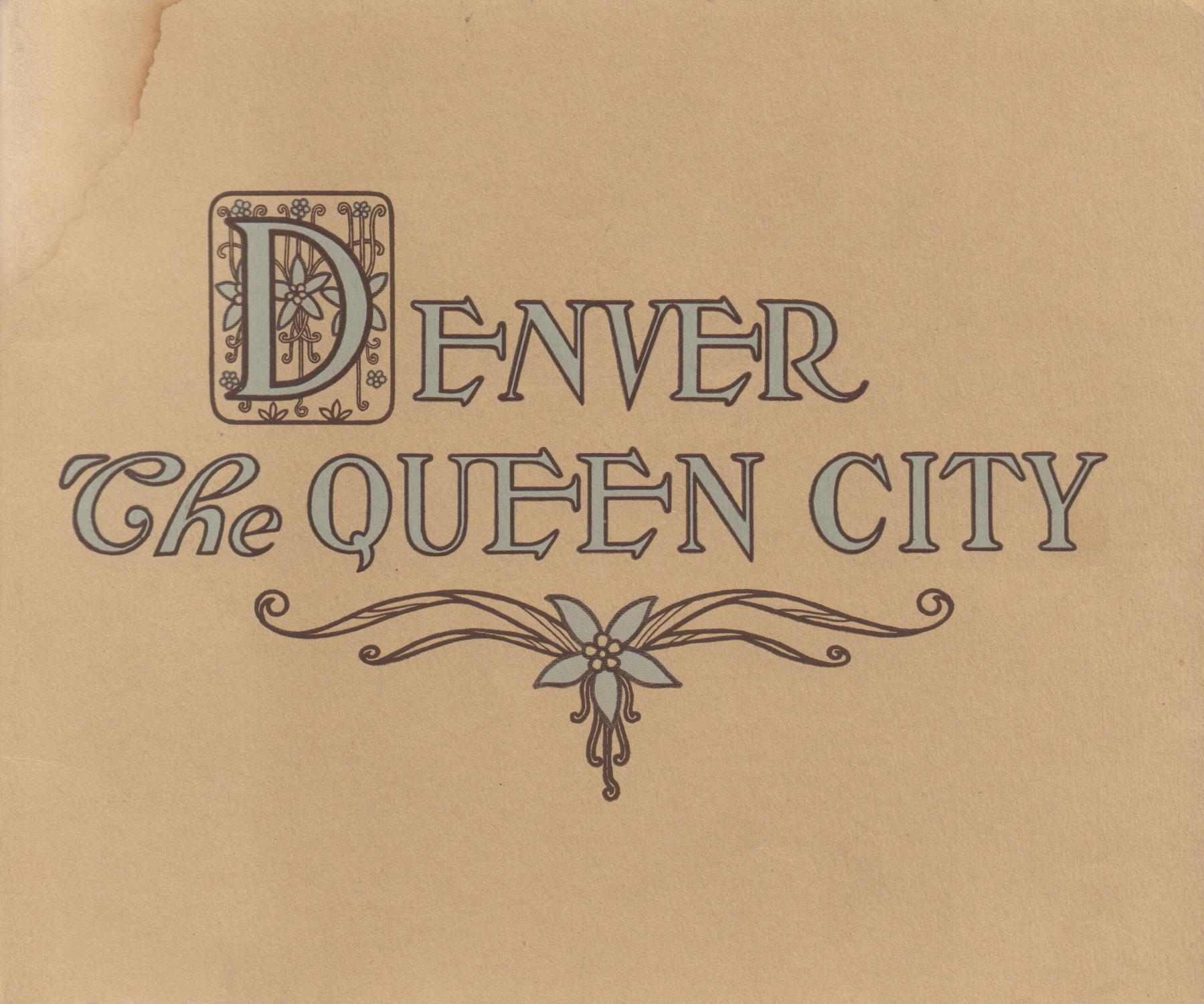 Denver--The Queen City--Forty-Eight Pages Of Illustration