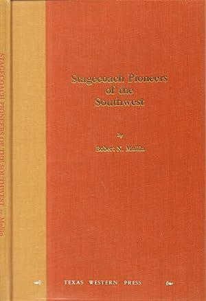 Stagecoach Pioneers of the Southwest: Mullin, Robert N.