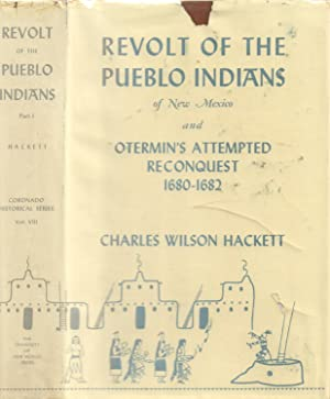 Revolt of the Pueblo Indians of New: Hackett, Charles Wilson
