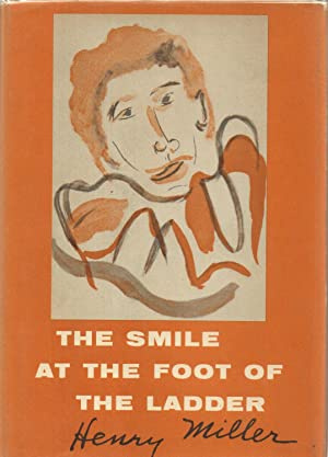 The Smile At the Foot of the: Miller, Henry