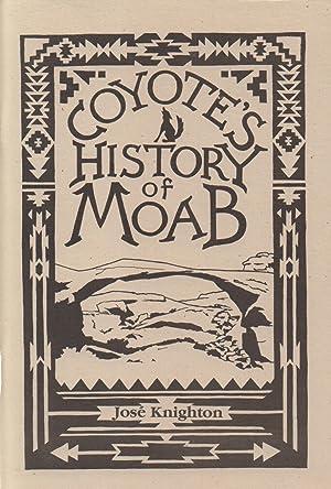 Coyote's History of Moab: Knighton, Jose